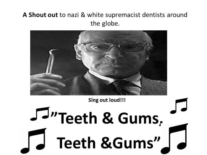 A Shout out to nazi & white supremacist dentists